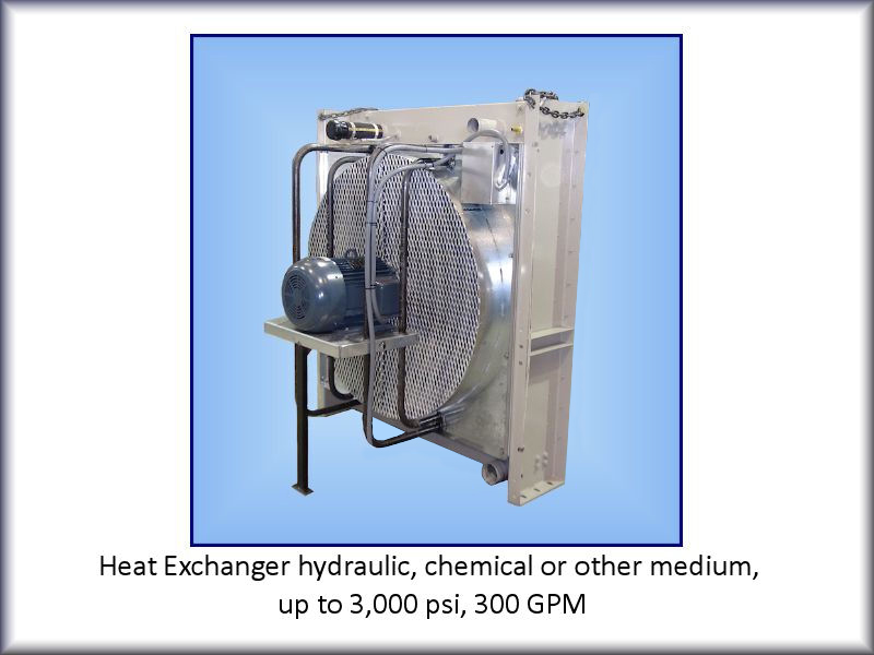Heat Exchanger for hydraulic, chemical, or other medium, up to 3,000 psi, 300 gpm